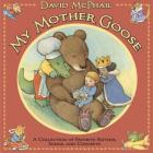 My Mother Goose: A Collection of Favorite Rhymes, Songs and Concepts