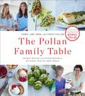 The Pollan Family Table: The Best Recipes and Kitchen Wisdom for Delicious, Healthy Meals