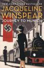 Journey to Munich: A Maisie Dobbs Novel