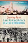 Growing Up in San Francisco's Western Neighborhoods