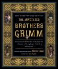 The Annotated Brothers Grimm (The Bicentennial)