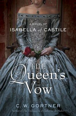 The Queen's Vow: A Novel of Isabella Castile