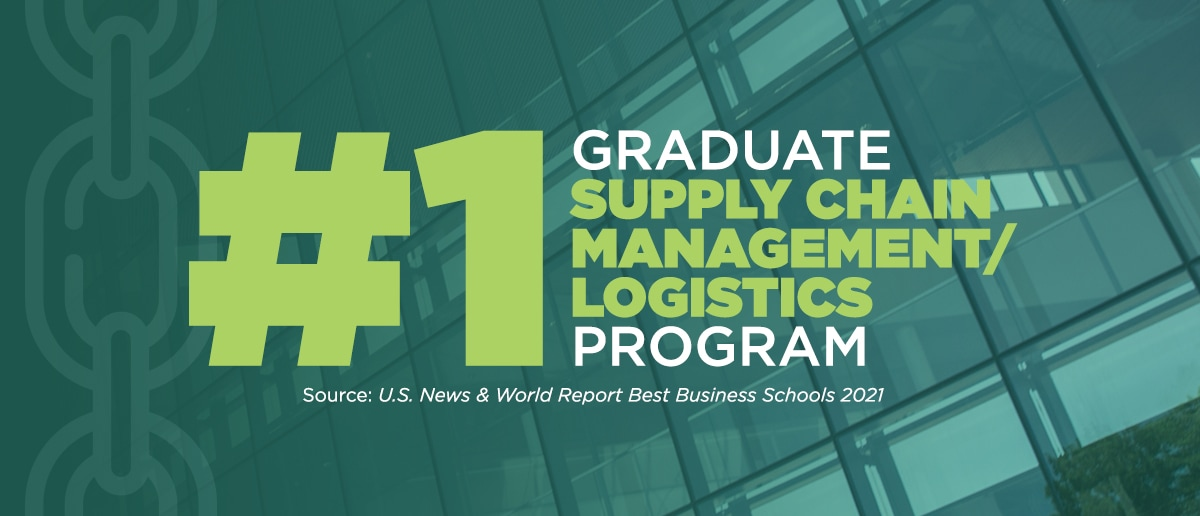 Green and white text: #1 Graduate Supply Chain Management/Logistics program Source: U.S. News & World Report Best Business Schools 2021, with a chain graphic and a view of the Minskoff Pavilion as the green-tinted background.