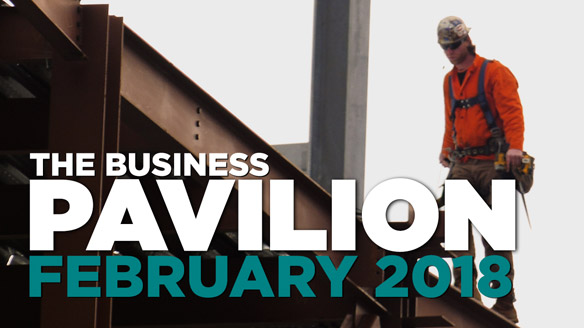 The Business Pavilion February 2018 - image of man standing on building in progress