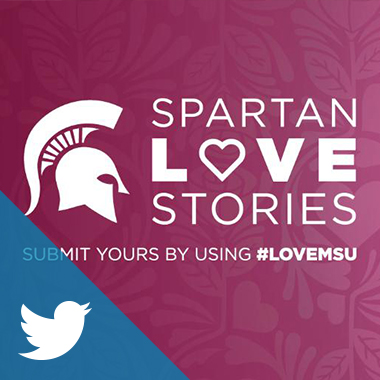 Submit your Spartan love story for Valentine's Day by using #LOVEMSU.