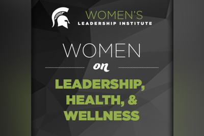 A black and green promotional image for the Women's Leadership Institute: Women on Leadership, Health and Wellness