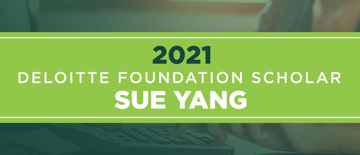 2021 Deloitte Foundation Scholar Sue Yang