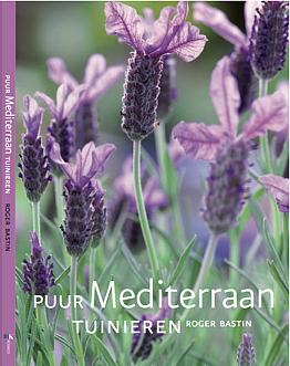 Puur Mediterraan Tuinieren, Roger Bastin, Kosmos uitgevers