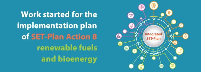 Work started for the implementation plan of SET-Plan Action 8 – renewable fuels and bioenergy