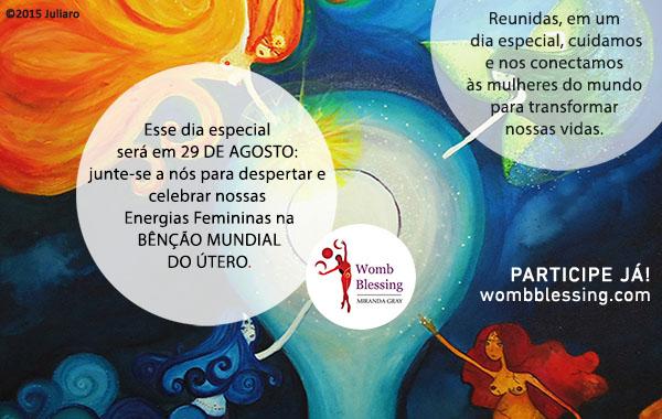 Reunidas, em um dia especial, cuidamos e nos conectamos às mulheres do mundo para transformar nossas vidas. Esse dia especial será em 29 de agosto: junte-se a nós para despertar e celebrar nossas Energias Femininas na Bênção Mundial do Útero. PARTICIPE JÁ! http://www.mirandagray.co.uk/register.html