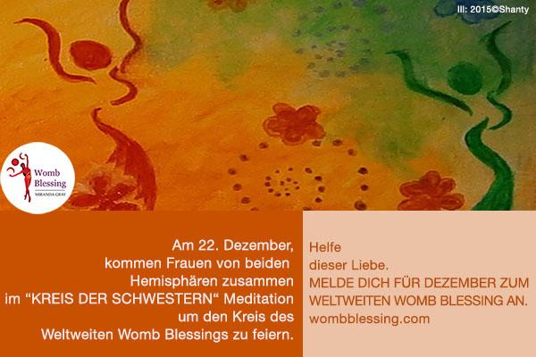 """Am 22. Dezember, kommen Frauen von beiden Hemisphären zusammen im """"Kreis der Schwestern"""" Meditation um den Kreis des Weltweiten Womb Blessings zu feiern. Helfe dieser Liebe. Melde dich für Dezember zum Weltweiten Womb Blessing an. wombblessing.com"""