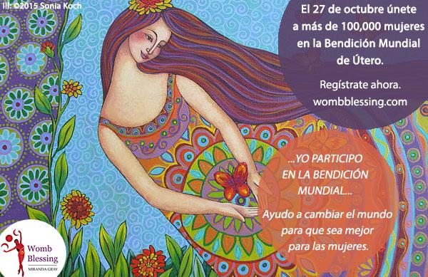 ...YO PARTICIPO EN LA BENDICIÓN MUNDIAL... Ayudo a cambiar el mundo para que sea mejor para las mujeres. El 27 de octubre únete a más de 100,000 mujeres en la Bendición Mundial de Útero. Regístrate ahora: http://www.mirandagray.co.uk/register.html
